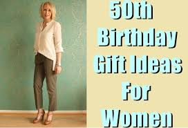 best 50th birthday gift ideas for women