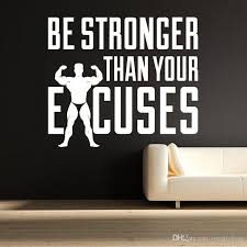 Gym Motivation Quote Wall Decal Stronger Than Your Excuses Wall Art Gym Vinyl Wall Sticker Home Decor Removable Wallpaper My Wall Stickers My Wall Tattoos From Joystickers 13 12 Dhgate Com