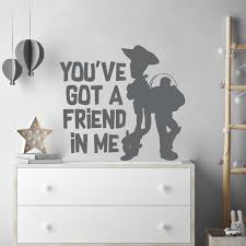 Woody And Buzz You Ve Got A Friend In Me Disney Toy Story Decal Wall Sticker Ebay