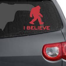 I Believe Big Foot Car Decals The Decal Guru