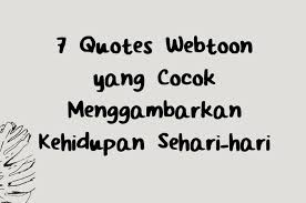 quotes webtoon yang cocok menggambarkan kehidupan sehari hari
