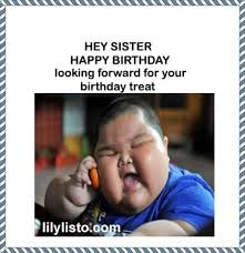 happy birthday sister memes sister