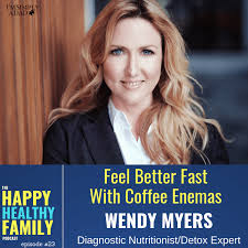 Feel Better Fast With Coffee Enemas w/Wendy Myers(HHF Pod #23) - I'm Simply  A Dad