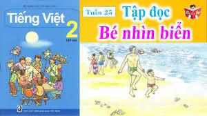 Tập Đọc Lớp 2 Tuần 25   Bé Nhìn Biển