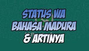 status wa bahasa madura dan artinya me