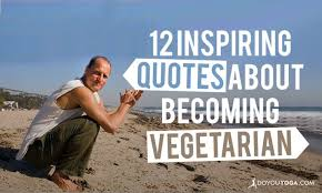 inspiring quotes about becoming vegetarian doyou