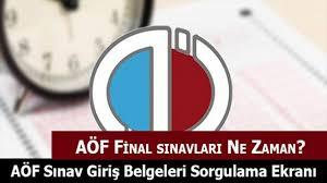 AÖF Final Sınavları Ne Zaman Yapılacak? AÖF Sınav Giriş Belgesi ...