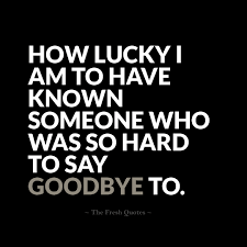 beautiful goodbye quotes farewell my friend the fresh quotes
