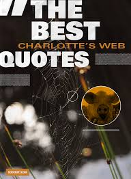 the best charlotte s web quotes for sunny days book riot