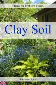 plants for problem places clay soil