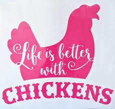 Anyone Who Has A Pet Chickens Knows That Life Is Truly Better When You Have One Of These Fluffy Butts As Your Friend Now Yo Chickens Vinyl Decals Custom Vinyl