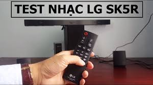 Review LG SK5R, Test âm thanh Loa Soundbar LG SK5R - 0977254396 - YouTube