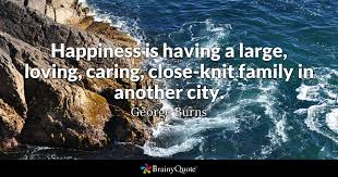 george burns happiness is having a large loving