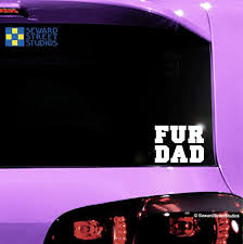 Fur Dad Decal Furry Father Laptop Sticker Pet Owner Car Etsy