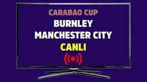 CANLI İZLE Burnley Manchester City Bein Sports 4 canlı maç izle - Tv100 Spor