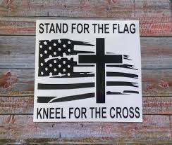 Stand For The Flag Kneel For The Cross American Flag Decal Etsy