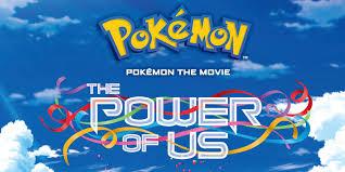 TV and Movie News Pokémon the Movie: The Power of Us Full Trailer ...