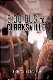 5: 30 Bus to Clarksville: McVicker, Polly Ward: 9781634171649: Amazon.com:  Books