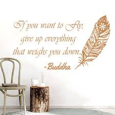 Lnspirational Quote Wall Decal Feather Buddha If You Want To Fly Give Up Everything Vinyl Sticker Home Decor Bedroom Mural X203 Wall Stickers Aliexpress