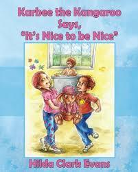 Karbee the Kangaroo Says, It's Nice to be Nice by Hilda Clark ...