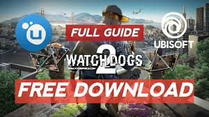 How to Get Watch Dogs 2 For FREE from UBISOFT