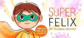 Super Felix — Phoebe Morris
