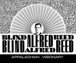 Blind Alfred Reed:Apalachian Visionary (2016) | LyricWiki | Fandom
