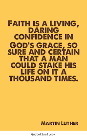 life quote faith is a living daring confidence in god s grace