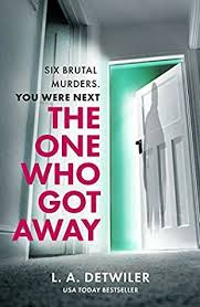 Book Review – The One Who Got Away by L. A. Detwiler @0neMoreChapter_  #BookReview #BookBlogger #suspense – Shalini's Books & Reviews
