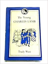 The Young Charles Lamb (Famous Childhoods): Trudy West: Amazon.com: Books