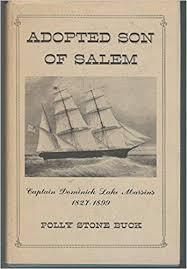Adopted son of Salem;: Dominick Lake Marsins, 1827-1899: Buck, Polly Stone:  9780872330207: Amazon.com: Books