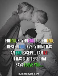 family quote friend boyfriend girlfriend best friend everything