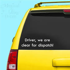 Driver We Are Clear For Dispatch Decal Disney Decal Etsy