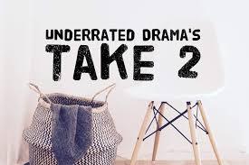 underrated drama s take 2 k drama amino
