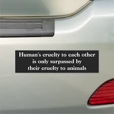 Human S Cruelty Vegan Animal Lover Saying Car Magnet Zazzle Com