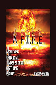 Amazon.co.jp: A.F.I.R.E. Achieving Financial Independence Retiring Early:  Greene, Melvin: 洋書