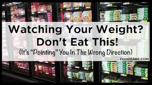 watching your weight don t eat this