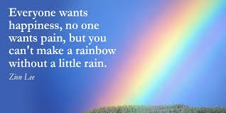 you can t have a rainbow out rain meaning