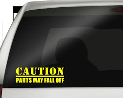Caution Parts May Fall Off Funny Car Decal Sticker 4x4 Etsy