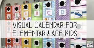 Visual Calendar For Elementary Age Kids Organized Chaos