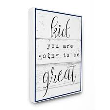 The Kids Room By Stupell Kid You Are Going To Be Great Typography Oversized Stretched Canvas Wall Art 24 X 1 5 X 30 Walmart Com Walmart Com