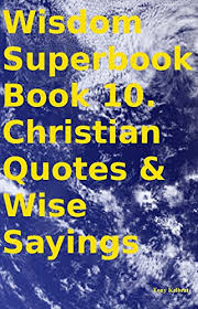 wisdom superbook book christian quotes wise sayings kindle