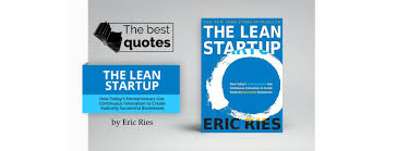the best quotes of the lean startup how today s entrepreneurs