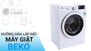 Hướng dẫn lắp đặt máy giặt Beko