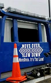 Amazon Com Move Over Slow Down It S The Law Custom Rear Window Tow Truck Emergency Warning Vinyl Sign Decal Increase Awareness Motor Vehicle Accidents And Break Downs Handmade