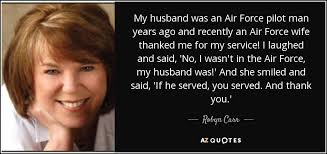 robyn carr quote my husband was an air force pilot man years ago