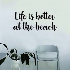 Life Is Better At The Beach Quote Vinyl Wall Decal Inspirational Home Decor Bedroom Art Mural Wall Stickers Removable Wall Stickers Aliexpress