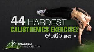 44 hardest calisthenics exercises of