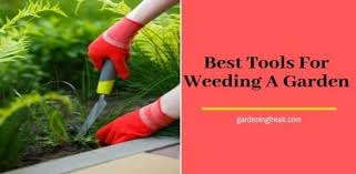 best tools for weeding a garden