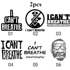 2 Pcs I Can T Breathe Vinyl Decal Sticker Car Sticker Personalized Stickers Self Adhesive Car Stickers Home Decor Decals Wish